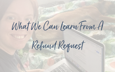 What We Can Learn From A Refund Request